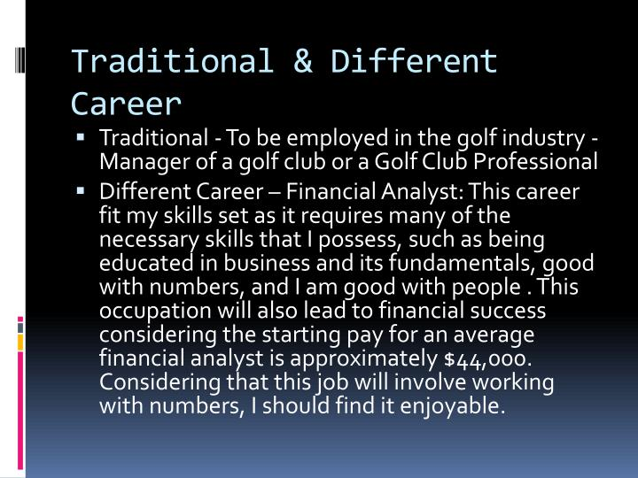 Traditional & Different Career