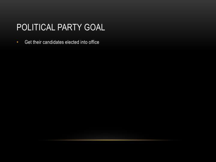 Political Party Goal