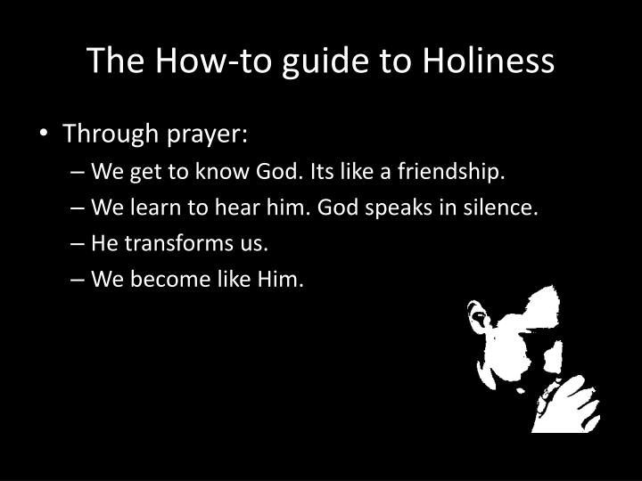 The How-to guide to Holiness
