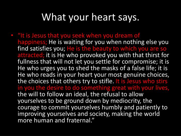 What your heart says.