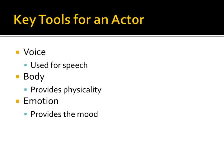 Key tools for an actor