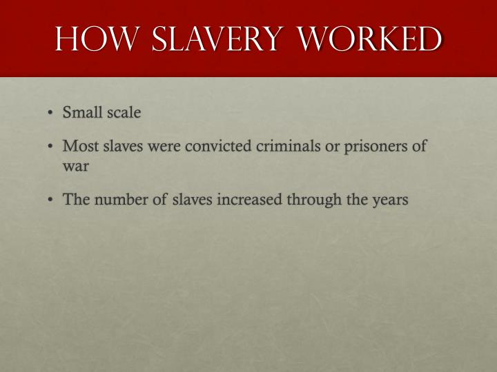 How slavery worked