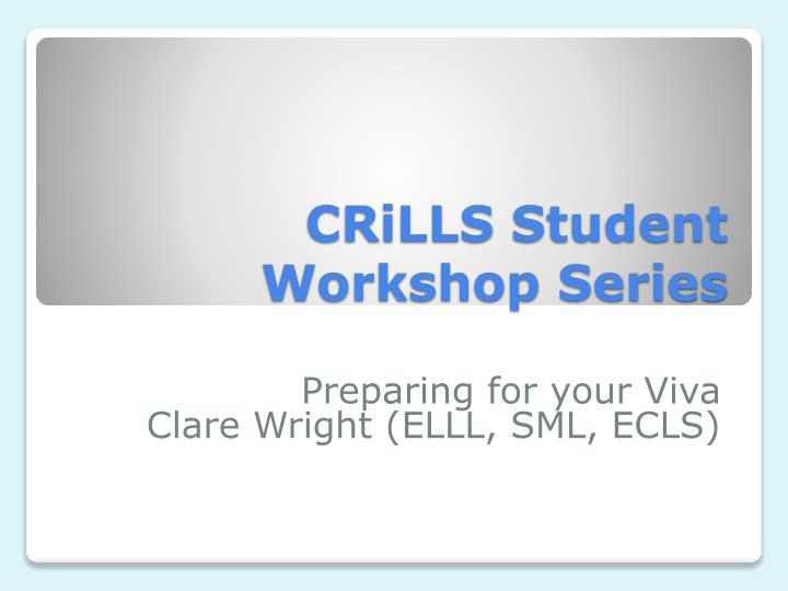 Crills student workshop series