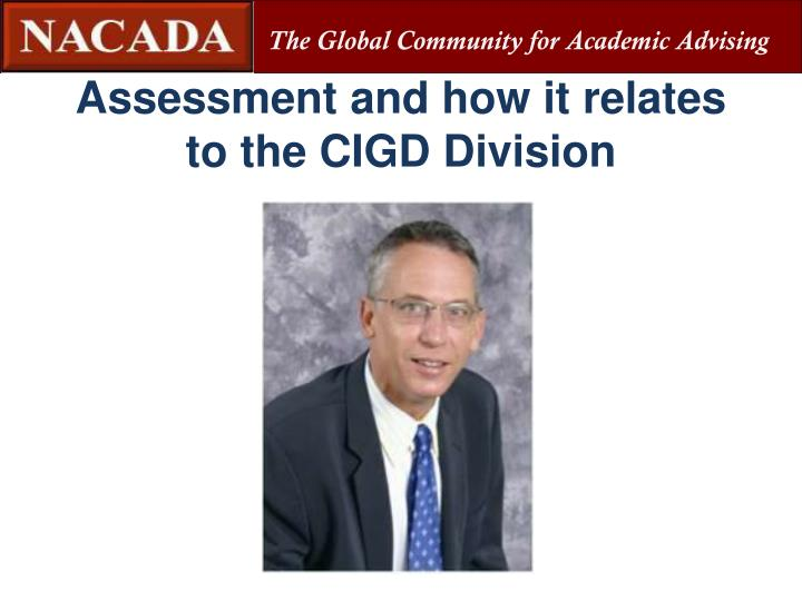 Assessment and how it relates to the CIGD Division