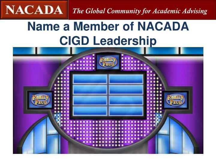Name a Member of NACADA CIGD Leadership