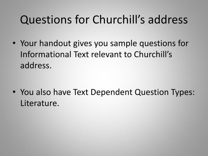 Questions for Churchill's address