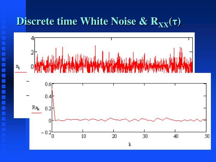 Discrete time White Noise & R