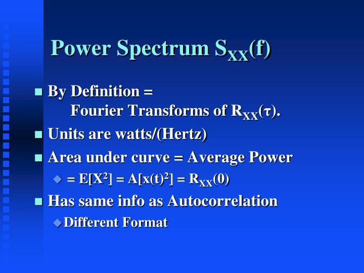 Power Spectrum S