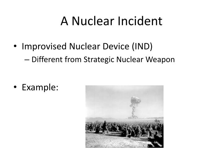 A Nuclear Incident