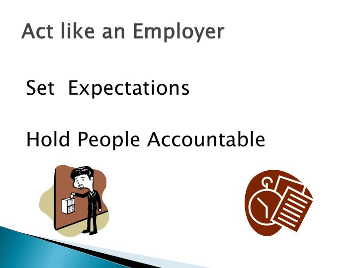 Act like an Employer