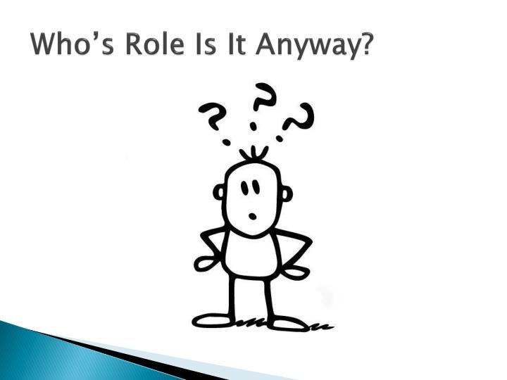 Who s role is it anyway