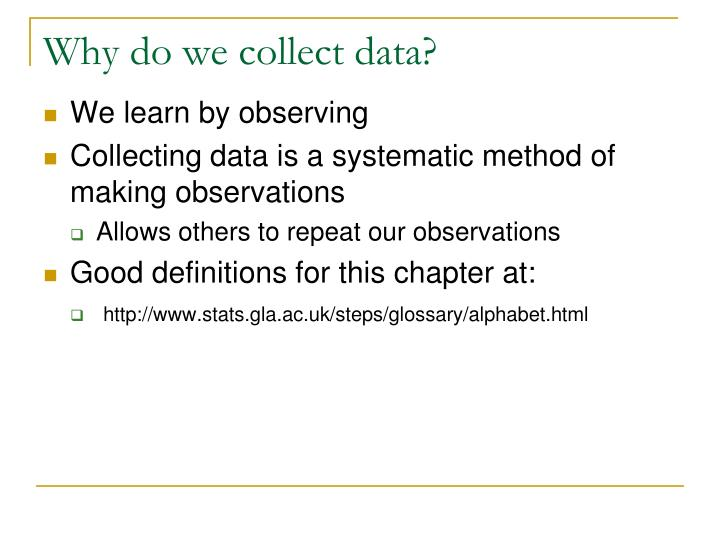 Why do we collect data