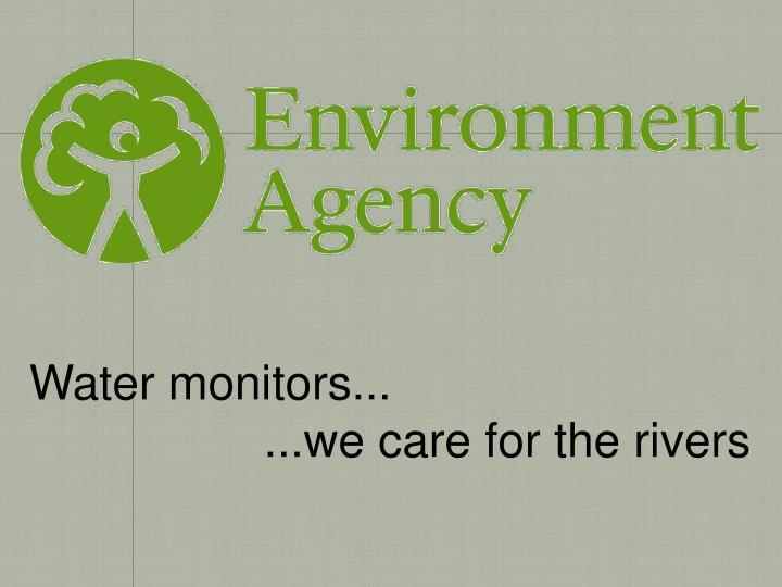 Water monitors...