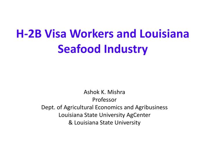 H 2b visa workers and louisiana seafood industry