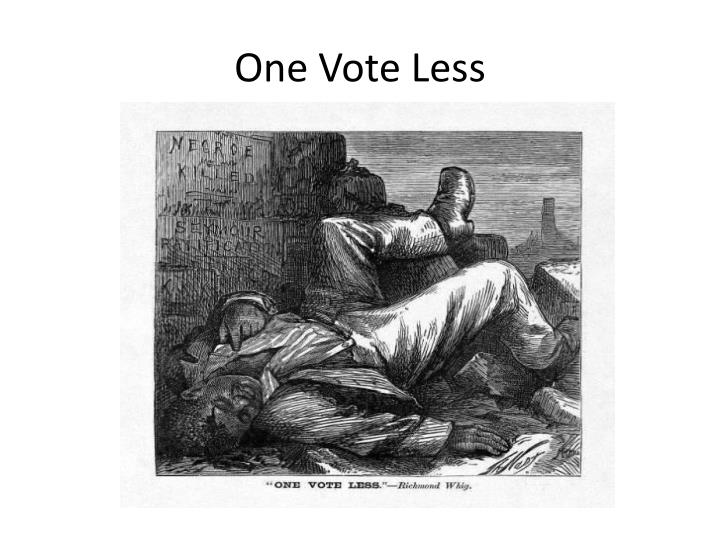 One Vote Less