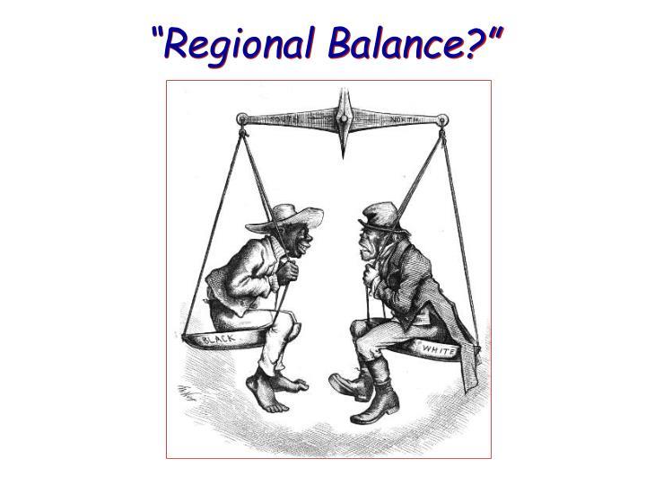 """Regional Balance?"""