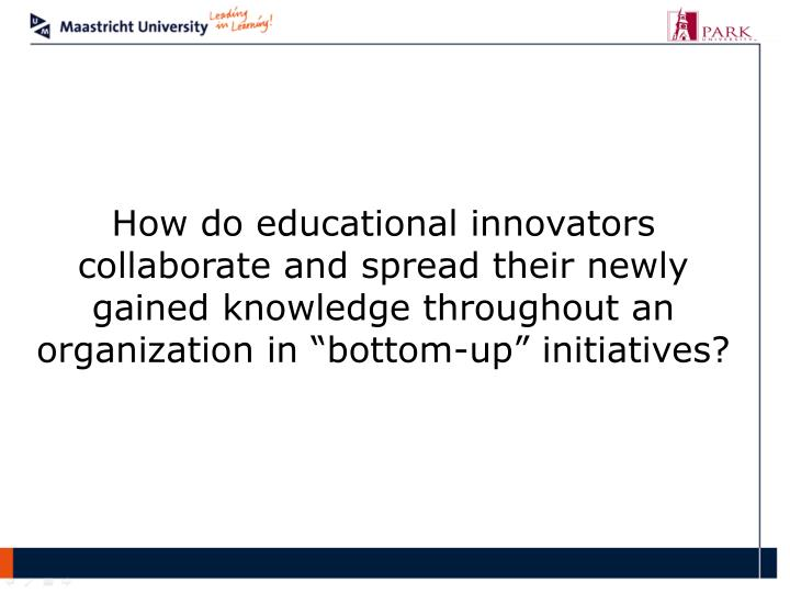 """How do educational innovators collaborate and spread their newly gained knowledge throughout an organization in """"bottom-up"""" initiatives?"""