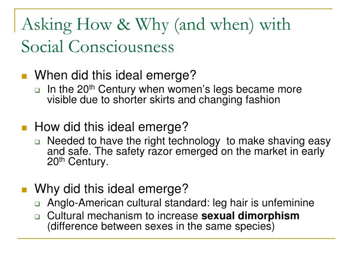 Asking How & Why (and when) with Social Consciousness