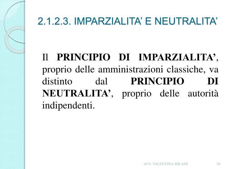 2.1.2.3. IMPARZIALITA' E NEUTRALITA'