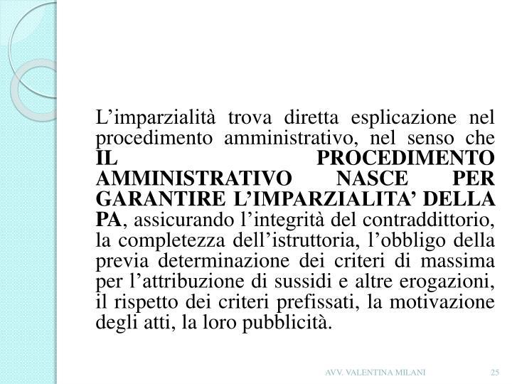 L'imparzialità trova diretta esplicazione nel procedimento amministrativo, nel senso che