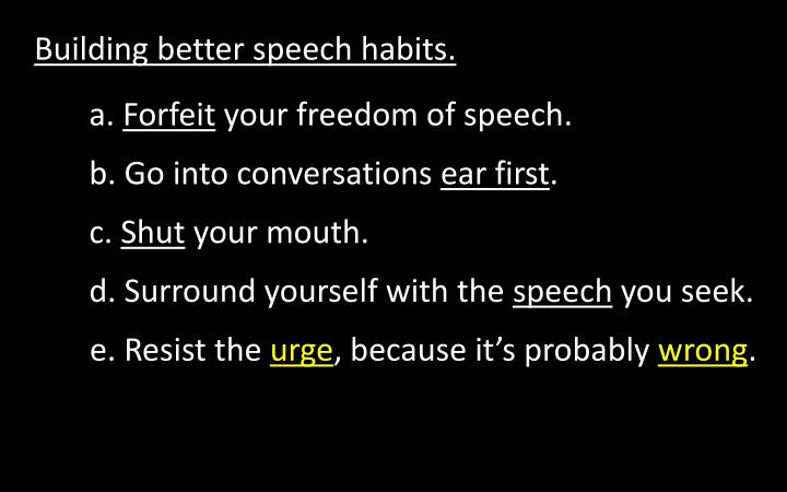 Building better speech habits.