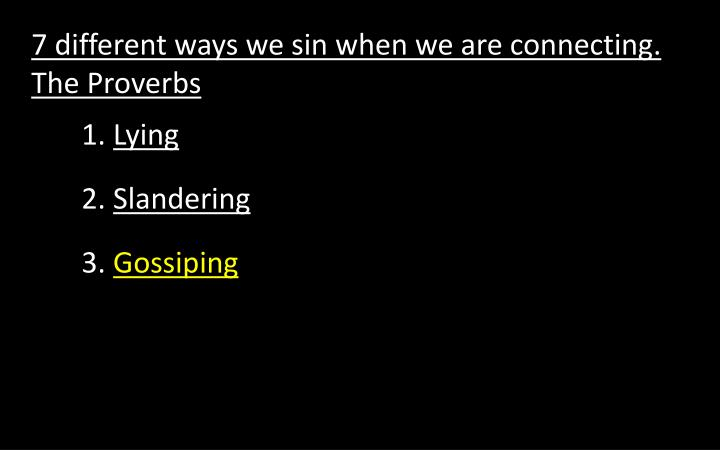 7 different ways we sin when we are connecting. The Proverbs