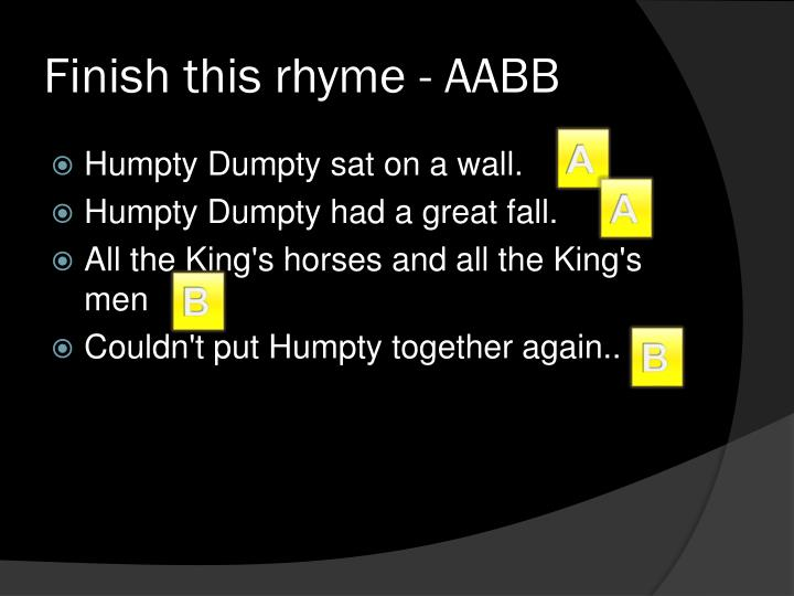 Finish this rhyme - AABB