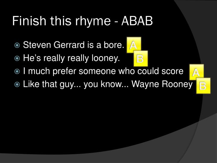 Finish this rhyme - ABAB