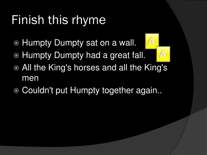 Finish this rhyme