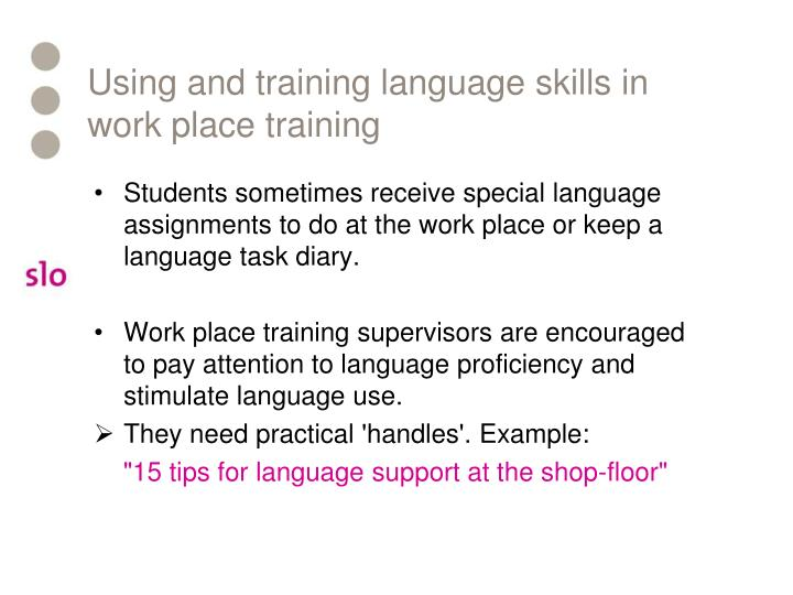 Using and training language skills in work place training