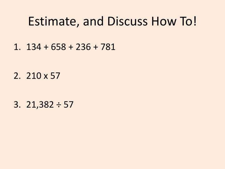 Estimate, and Discuss How To!