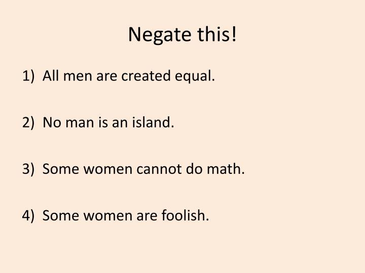 Negate this!