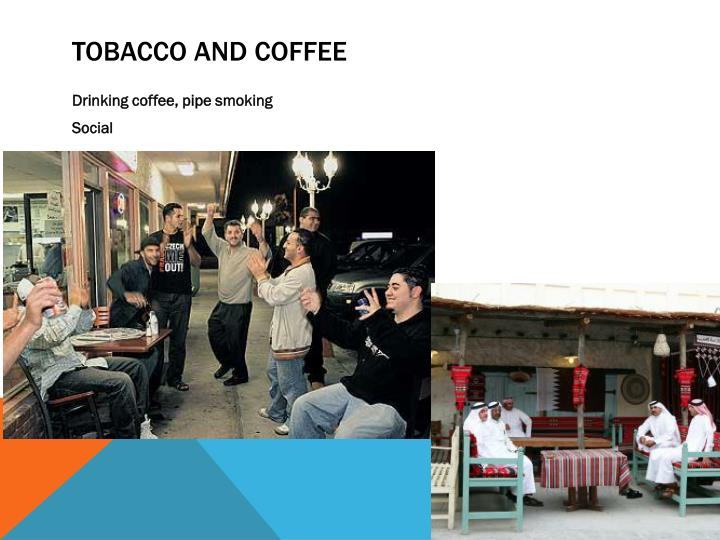 TOBACCO AND COFFEE
