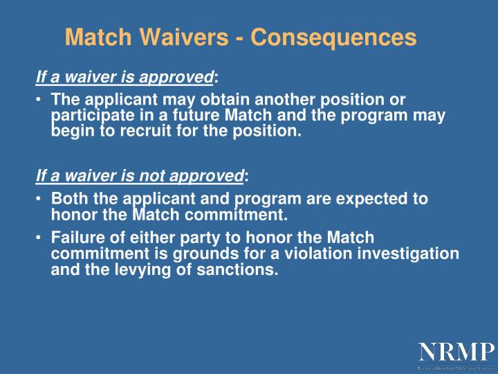 Match Waivers - Consequences