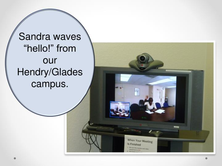"Sandra waves ""hello!"" from our Hendry/Glades campus."