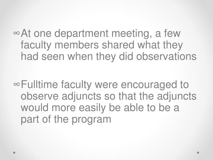 At one department meeting, a few faculty members shared what they had seen when they did observations