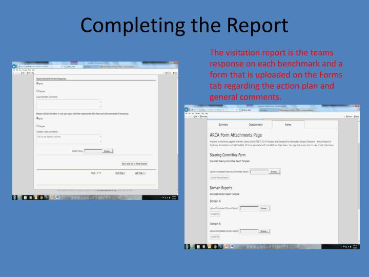 The visitation report is the teams response on each benchmark and a form that is uploaded on the Forms tab regarding the action plan and general comments.