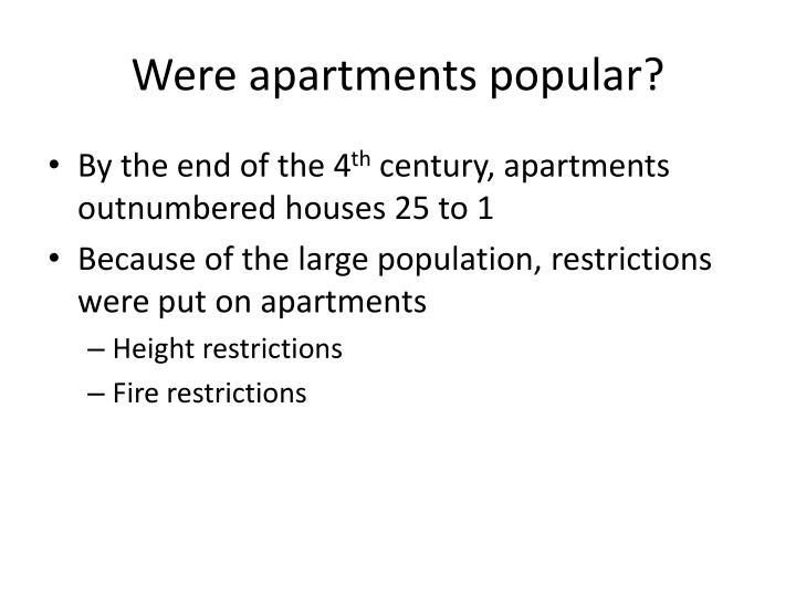 Were apartments popular?