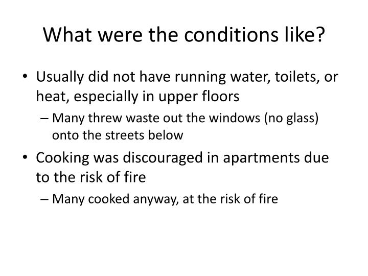 What were the conditions like?