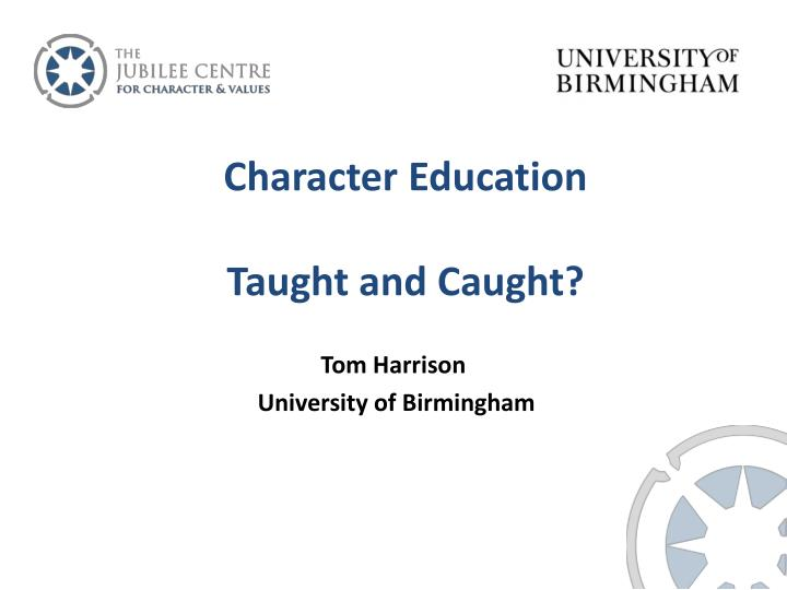 Character education taught and caught