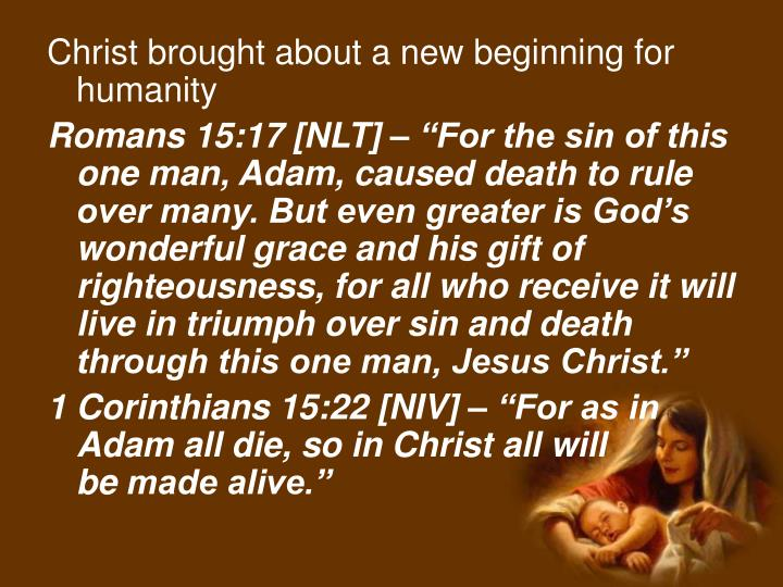 Christ brought about a new beginning for humanity