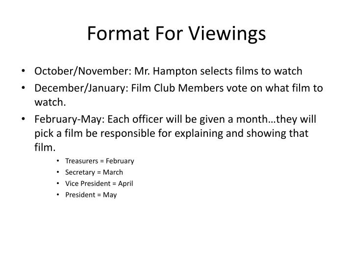 Format For Viewings