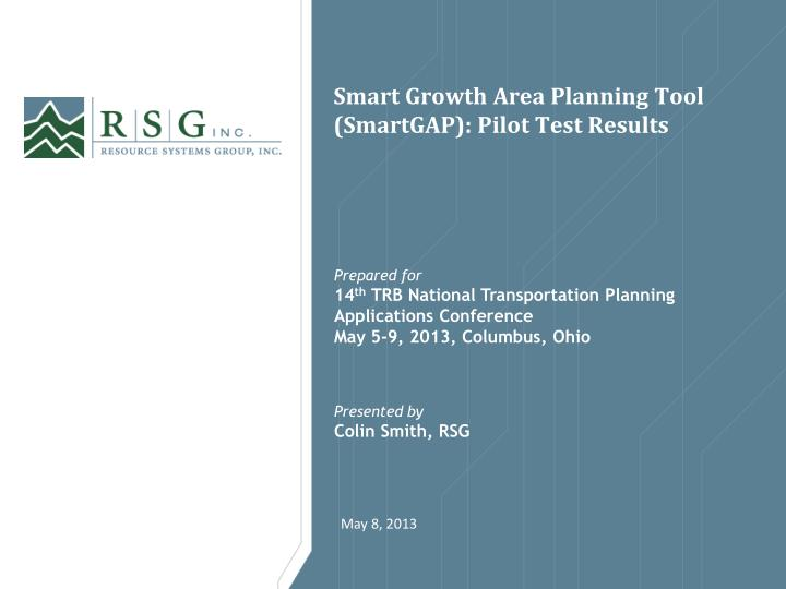 Smart growth area planning tool smartgap pilot test results