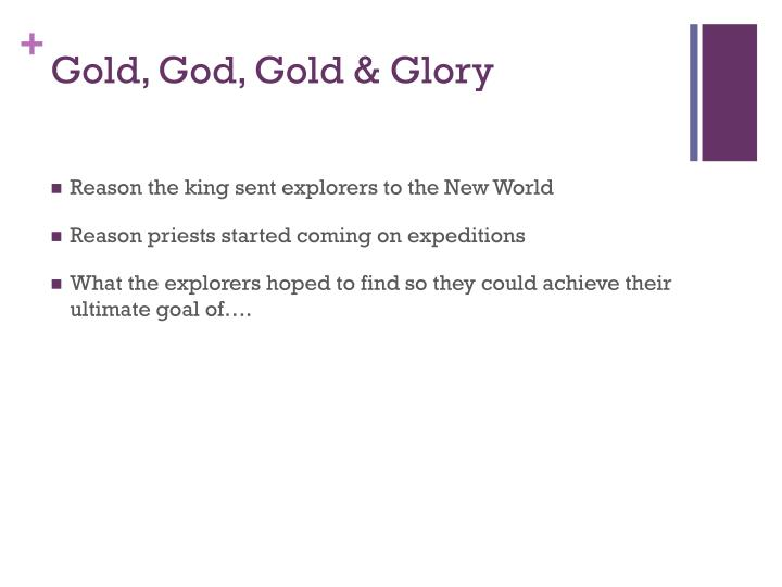 Gold, God, Gold & Glory