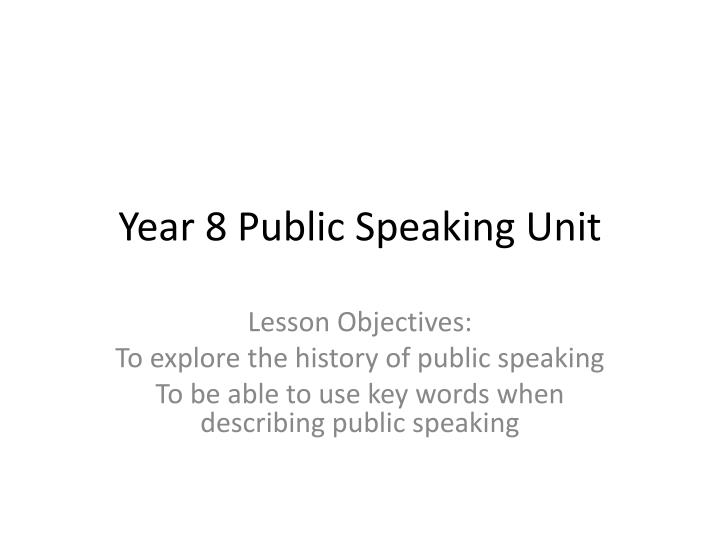 Year 8 public speaking unit