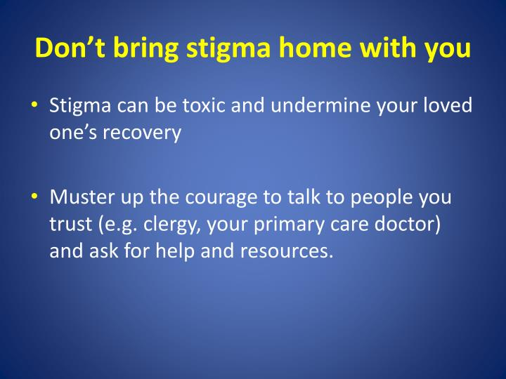 Don't bring stigma home with you