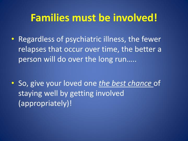 Families must be involved!