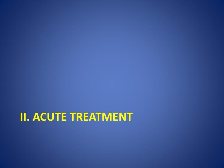 II. Acute treatment