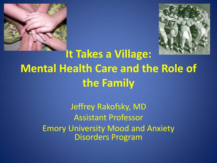 It takes a village mental health care and the role of the family