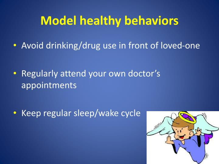 Model healthy behaviors